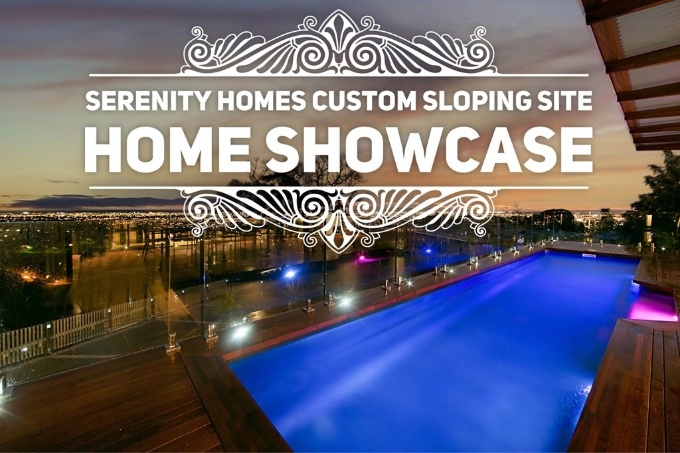 Serenity Homes Custom Sloping Site Home Showcase