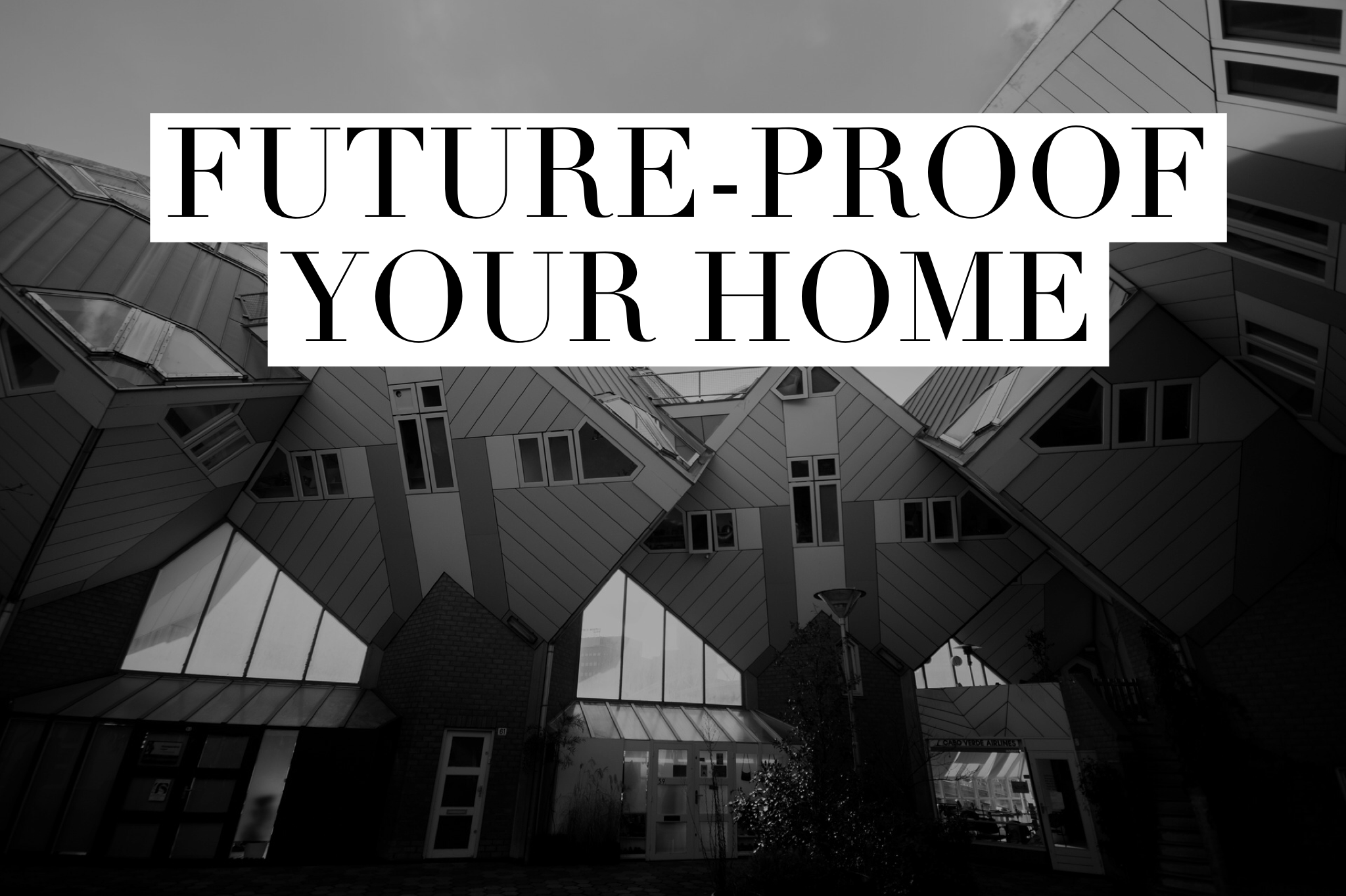 Serenity Homes Future proof your home