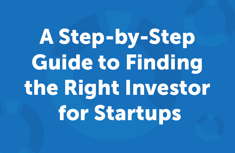 blue backround with title a step by step guide to finding the right investor for startups