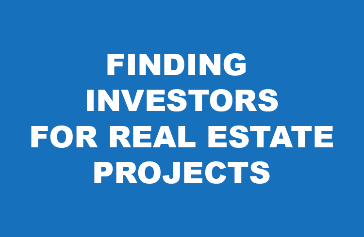 Finding Investors for Real Estate Projects