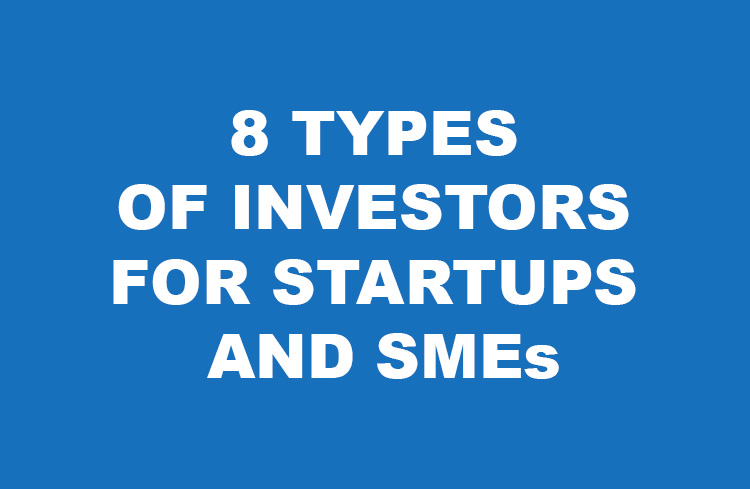 8 Types of Investors for Startups and SMEs