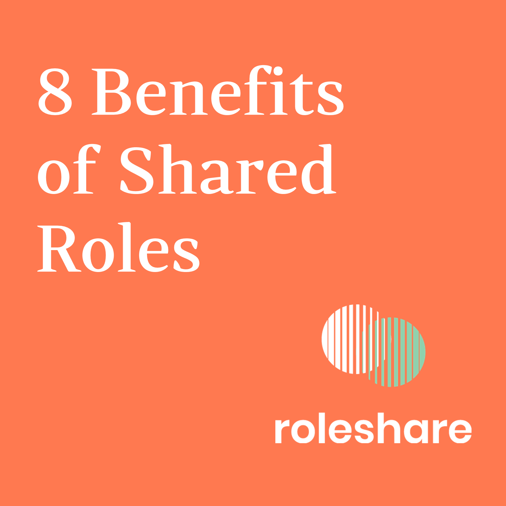 8 Benefits of Sharing a Role