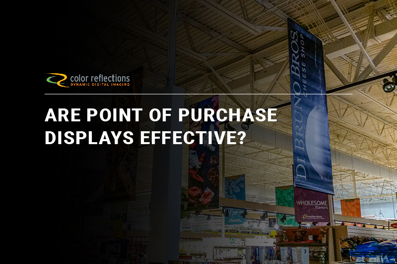 Are Point of Purchase Displays Effective?