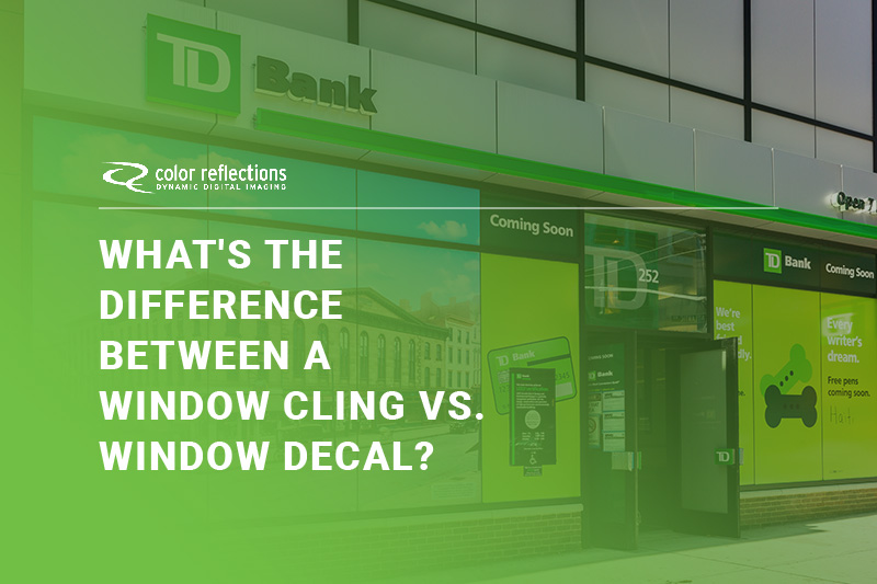 What's the Difference Between a Window Cling vs. Window Decal?