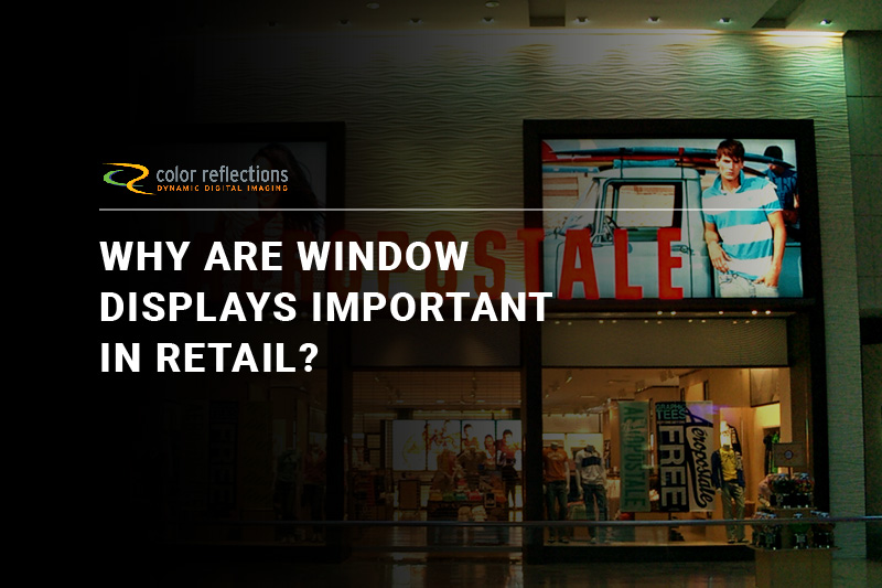 Why Are Window Displays Important in Retail?