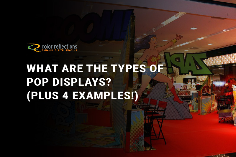 What Are the Types of POP Displays? (Plus 4 Examples!)