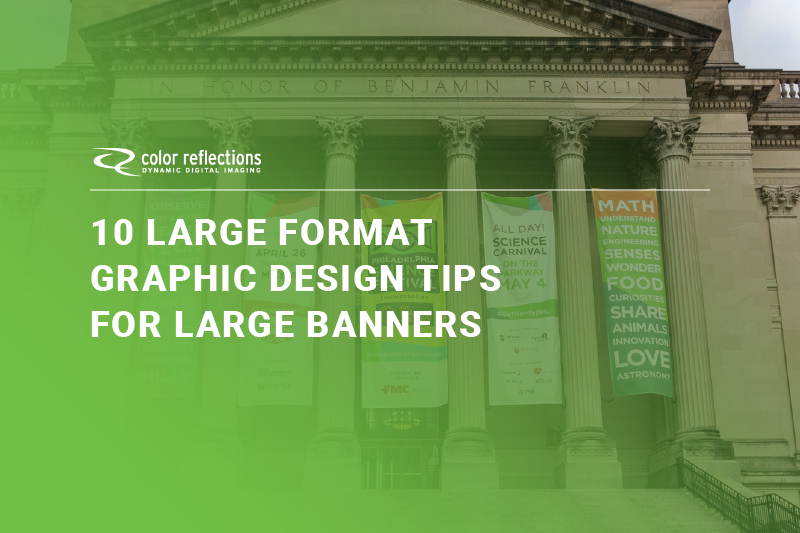 10 Large Format Graphic Design Tips For Large Banners
