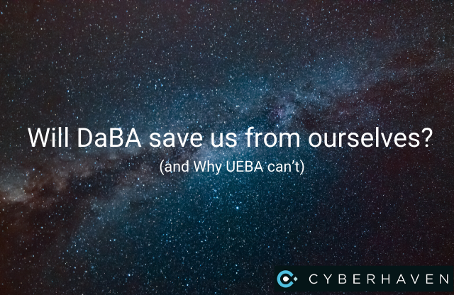 Data Sprawl: Will DaBA save us from ourselves? (and Why UEBA can't)