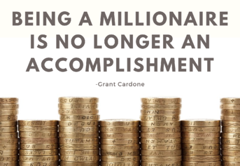 being a millionaire is no longer an accomplishment