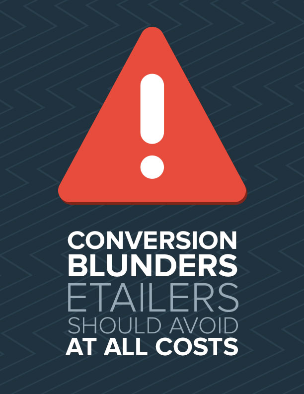 Conversion Blunders eTailers Should Avoid at all Costs