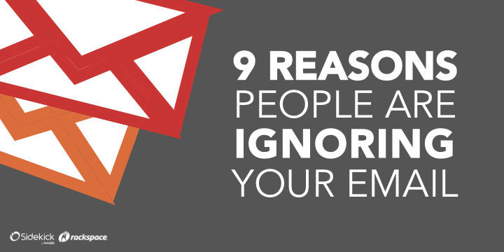 9-reasons-people-ignoreing-your-email-sidekick-rackspace
