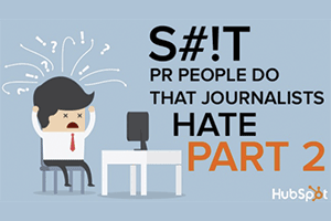 S#*t PR People Do That Journalists Hate, Volume 2 [SlideShare]