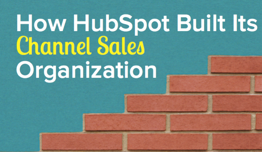 How HubSpot Built Its Channel Sales Organization [SlideShare]