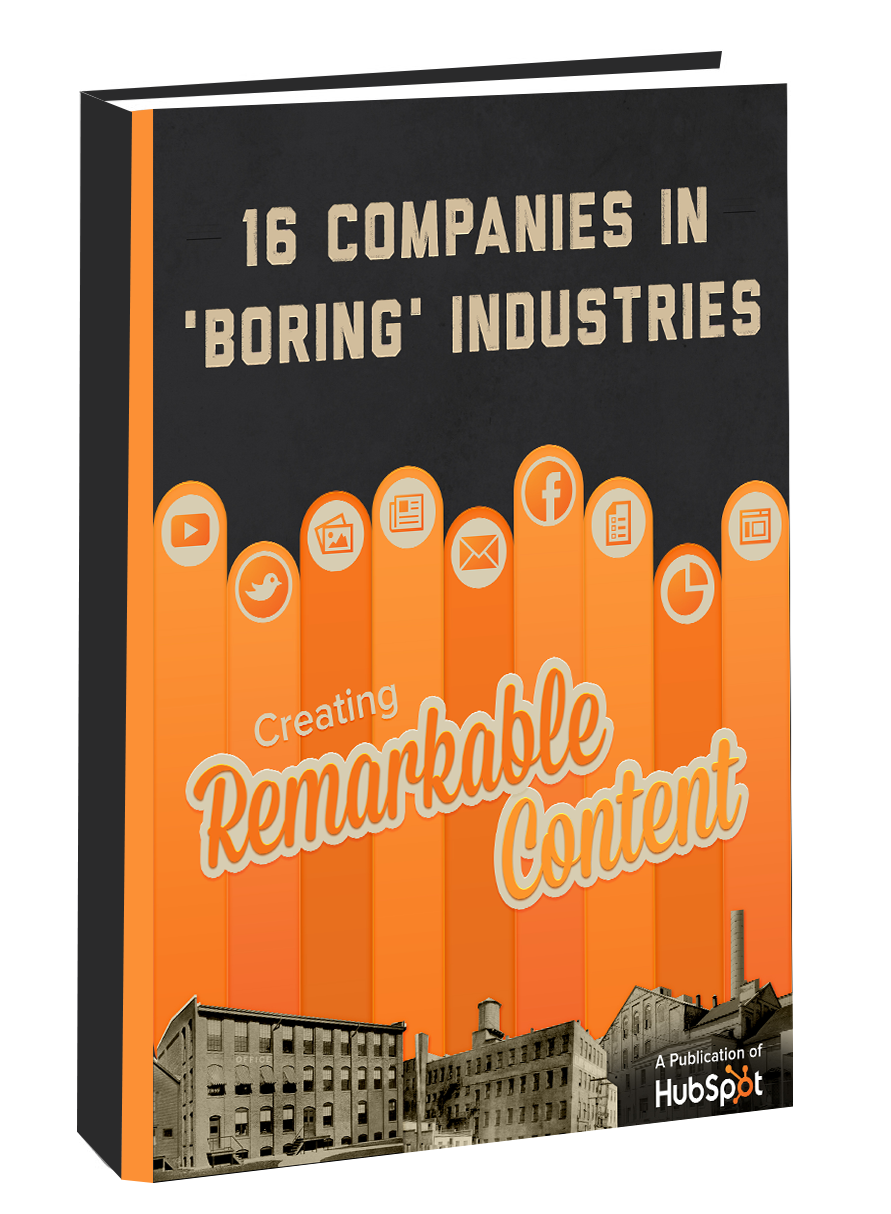 16 Companies in 'Boring' Industries Creating Remarkable Content | Free Download