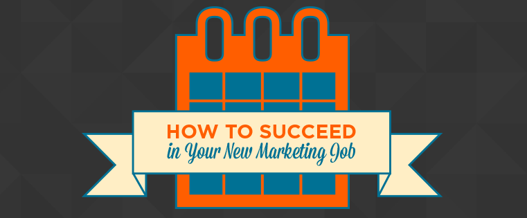 The First 100 Days: How to Succeed in Your New Marketing Job