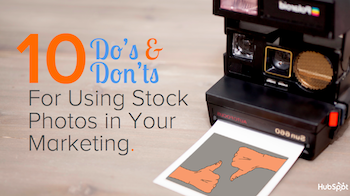 10 Do's and Don'ts for Using Stock Photos in Your Marketing [SlideShare]