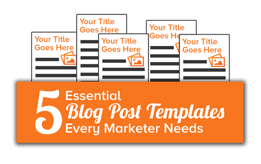 A Blog Post to Help You Write Blog Posts [+5 Free Blogging Templates]