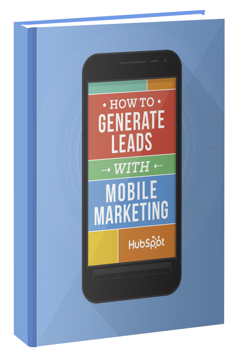 Free Guide: How to Generate Leads with Mobile Marketing