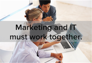 Play Nice, You Two: How Marketing and IT Can Work Better Together