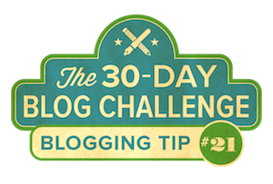 30-Day Blog Challenge Tip #21: Illustrate Your Ideas