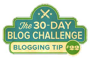 30-Day Blog Challenge Tip #22: Start a List of Blog Post Topics