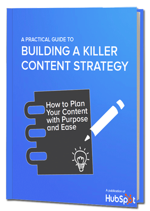 A Guide to Building a Killer Content Strategy | Content Marketing