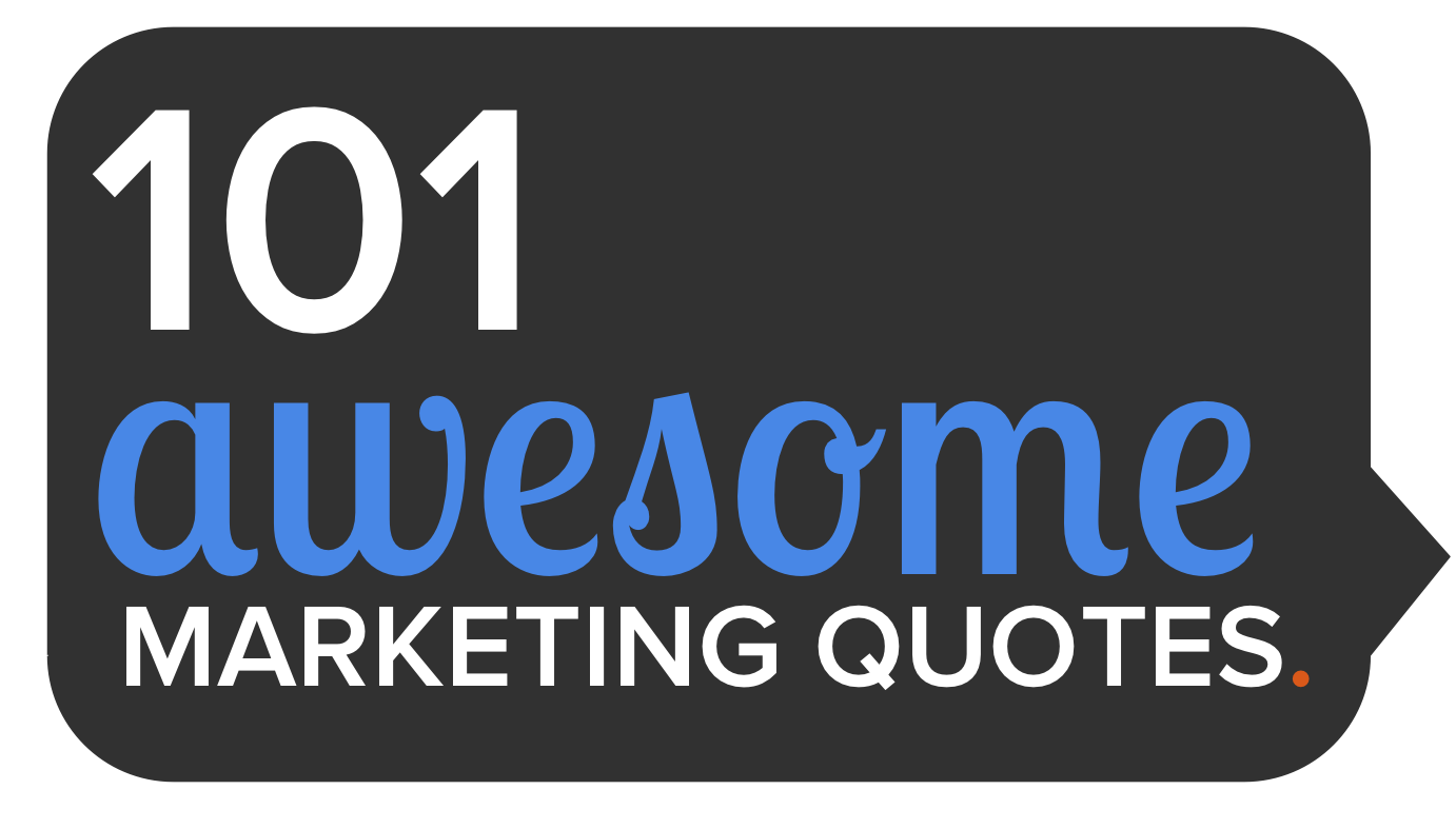 101 Awesome Marketing Quotes from Thought Leaders
