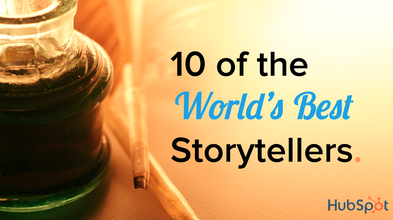10 of the World's Best Storytellers [SlideShare]