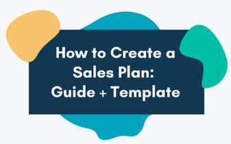 How to Create a Sales Plan: Guide + Template
