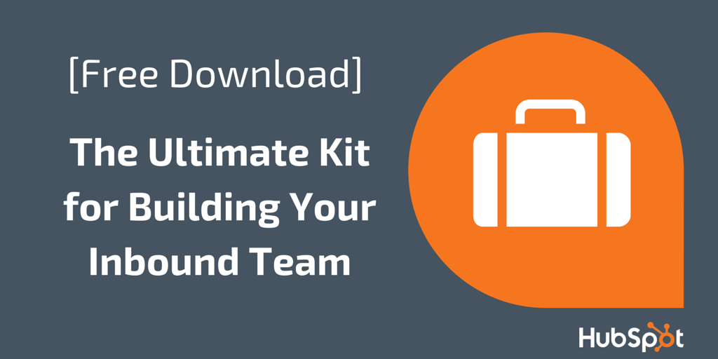 Ultimate Kit for Building Your Inbound Team