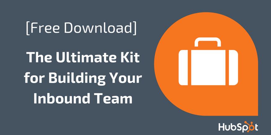 Ultimate Kit for Building Your Inbound Team
