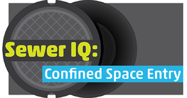 Sewer IQ: Confined Space Entry