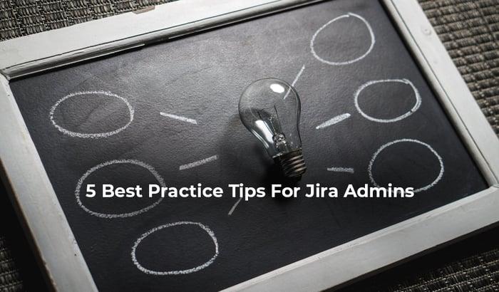 5 tips jira admins