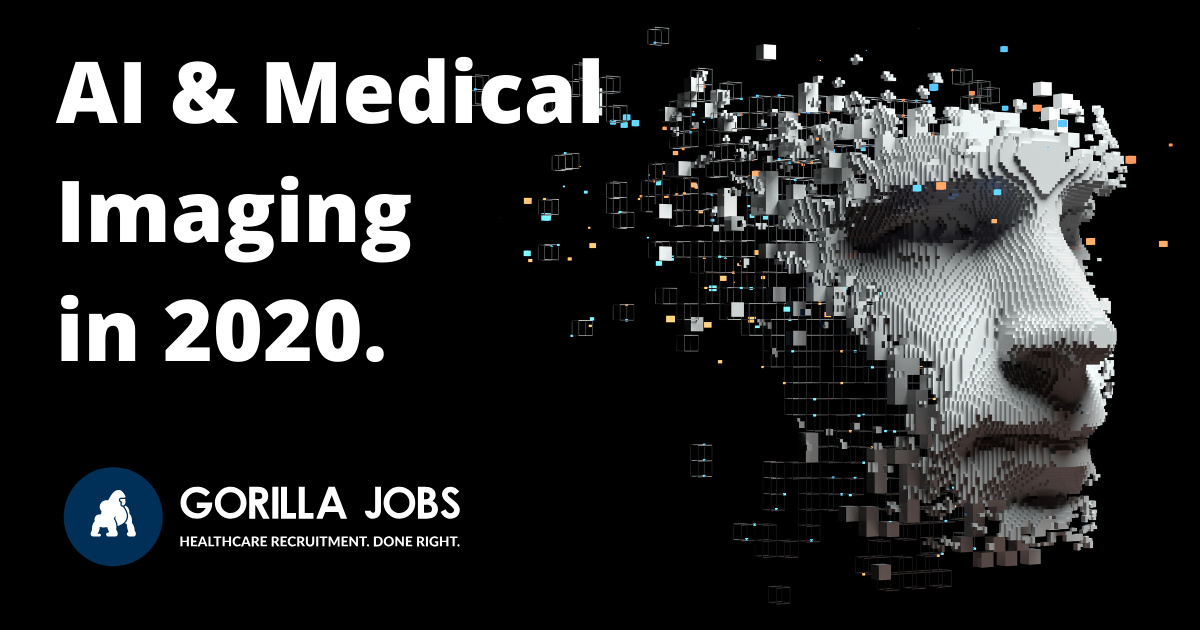 Gorilla Jobs Blog How AI Technology Will Change Medical Imaging
