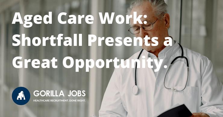 Gorilla Jobs Blog Aged Care Work Shortfall Presents Opportunity