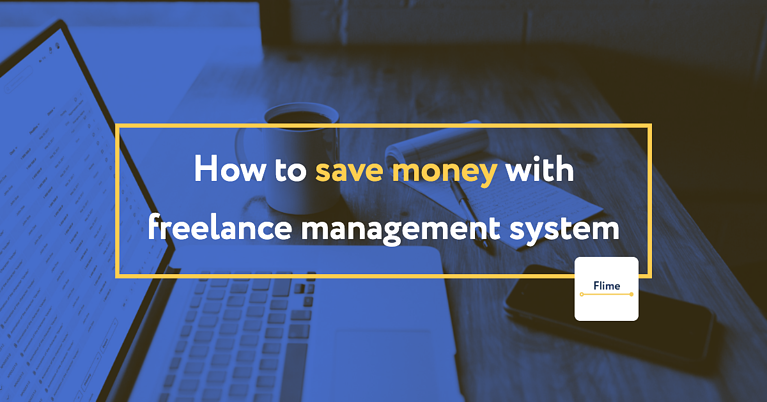 How to save money with Freelance Management System | Flime