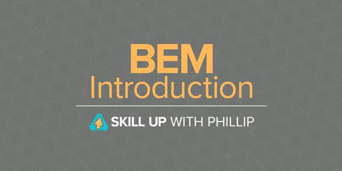skill-up-phillip-bem-introduction