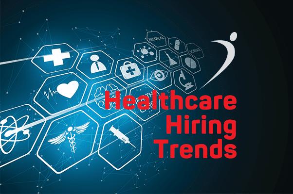 Healthcare Hiring Trends