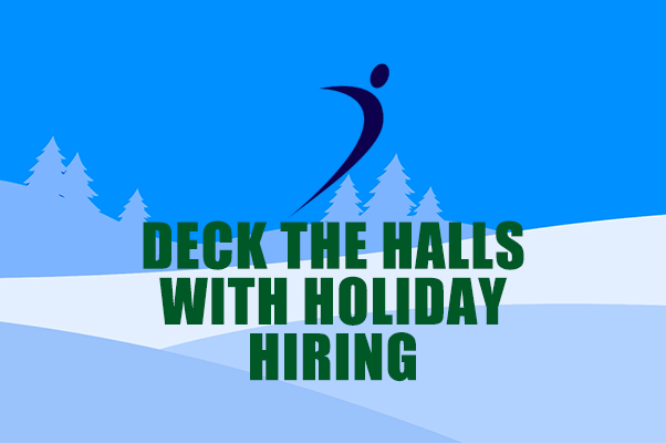 Video: Deck the Halls with Holiday Hiring