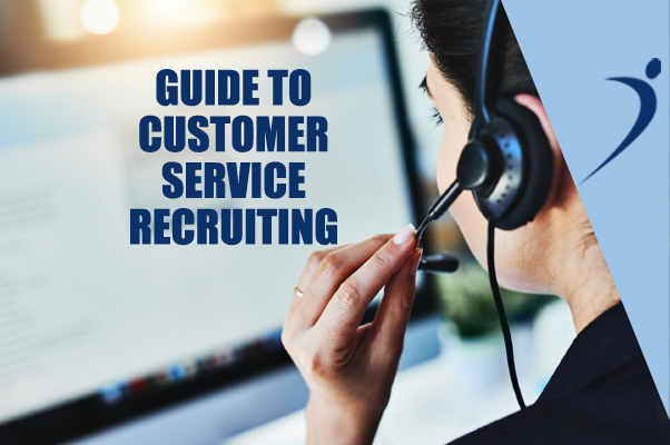 Guide to Customer Service Recruitment