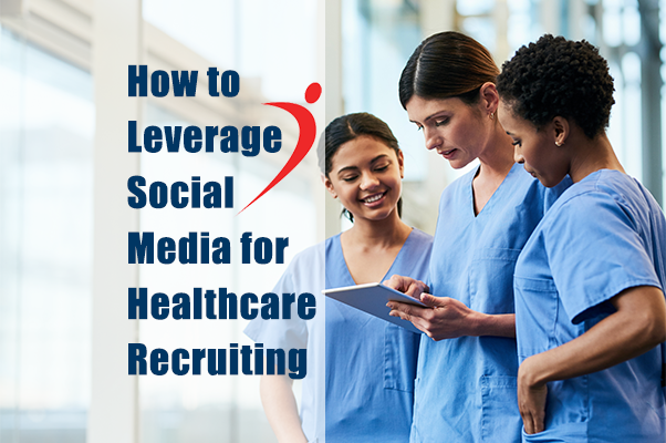 Leverage Social Media for Health Recruiting | Hire Velocity