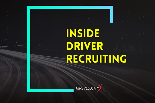 Inside Driver Recruiting | Hire Velocity