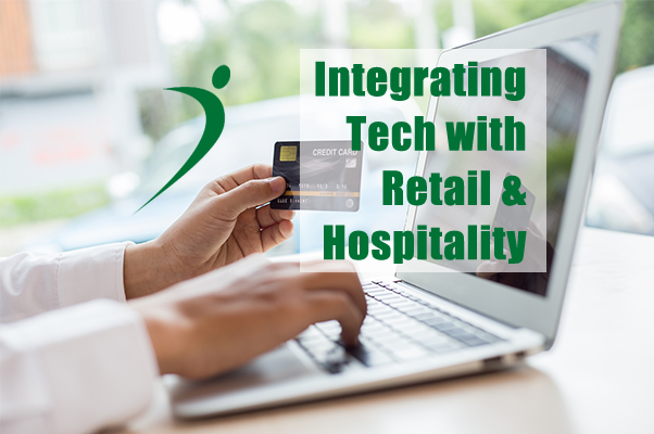 Integrating Tech with Retail and Hospitality