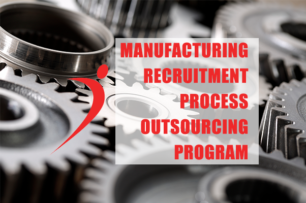 Case Study: Manufacturing Recruitment Process Outsourcing Program