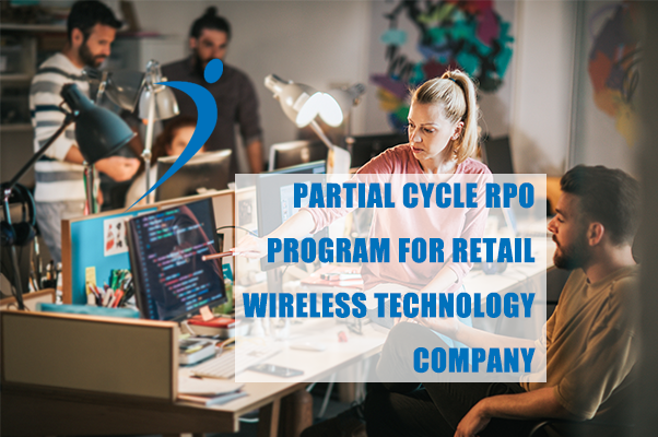 Case Study: Partial Cycle RPO Program for Retail Wireless Technology Company