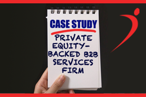 Case Study: Private Equity-Backed B2B Services Firm