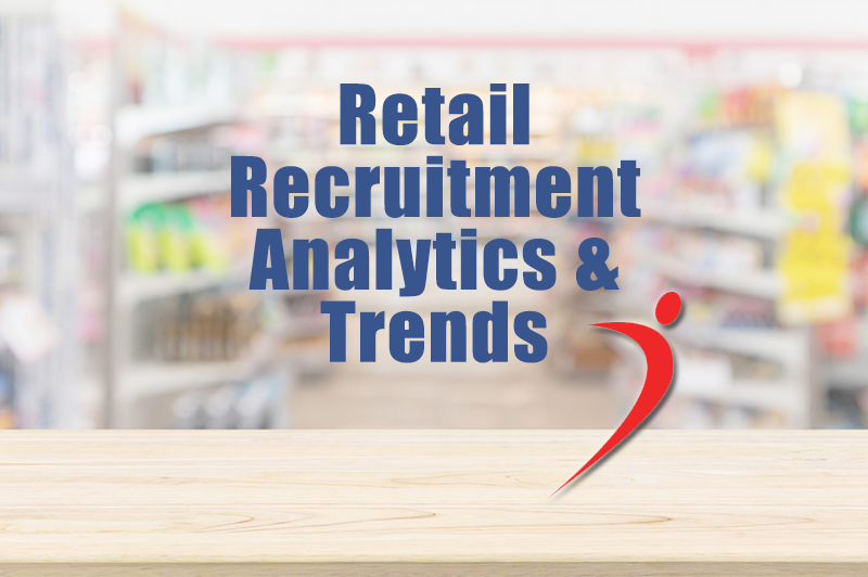 Retail Recruitment Analytics & Trends