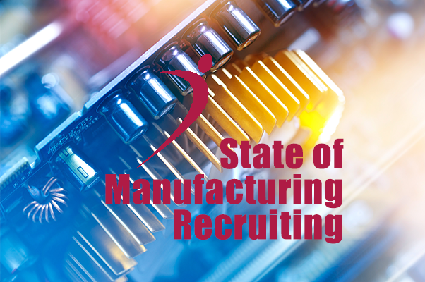 Manufacturing Recruitment Infographic: The State of Manufacturing Recruiting