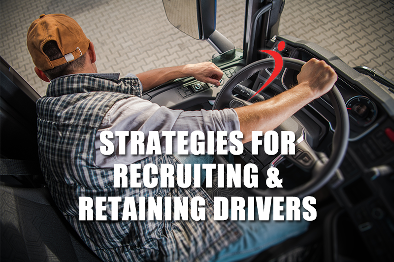 Strategies for Recruiting & Retaining Drivers