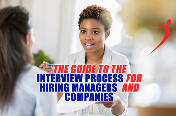 The Guide to the Interview Process for Hiring Managers and Companies